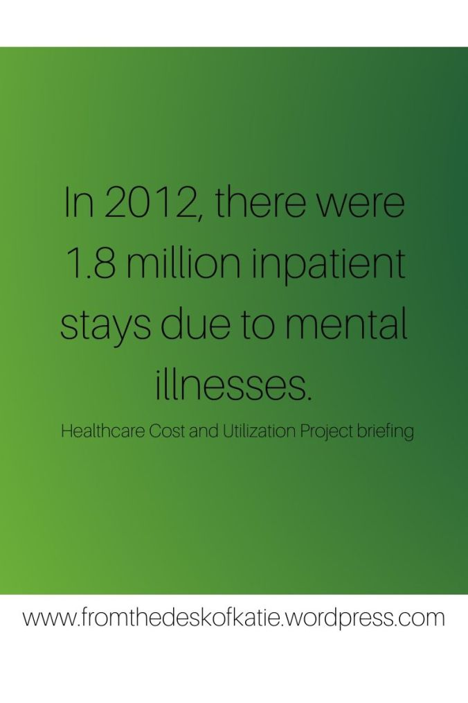 In 2012, there were 1.8 million inpatient stays due to mental illnesses.